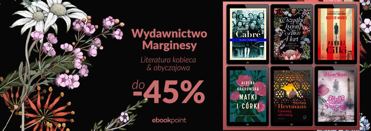 Promocja na ebooki Wydawnictwo Marginesy - literatura kobieca i obyczaj / do -45%